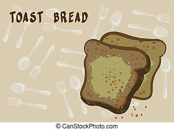 Breakfast. Toast bread.