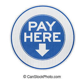 Pay Here Sign - Pay here municipal parking meter sign...