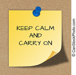 The words keep calm and carry on, slogan on yellow paper.