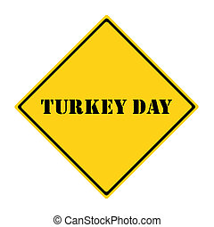 Turkey Day Sign - A yellow and black diamond shaped road...