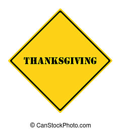 Thanksgiving Sign - A yellow and black diamond shaped road...
