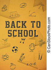 Composite image of back to school message - Back to school...