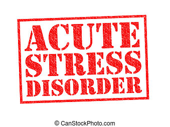 ACUTE STRESS DISORDER red Rubber Stamp over a white...