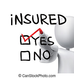 yes insured words written by 3d man over white