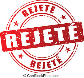 Vector rejected stamp - French translation for rejected red...