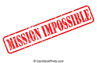Mission impossible red stamp text on white