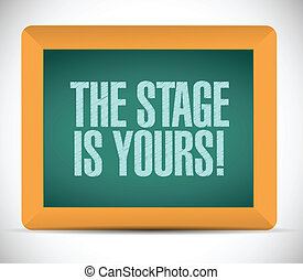 the stage is yours message illustration design over a white...