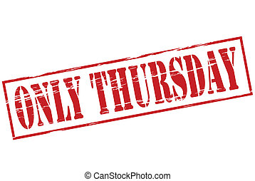 Only Thursday - Rubber stamp with text only Thursday inside,...