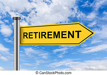 yellow road sign with retirement words - retirement words on...