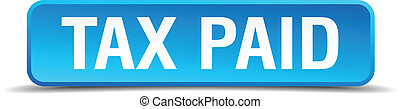 Tax paid blue 3d realistic square isolated button