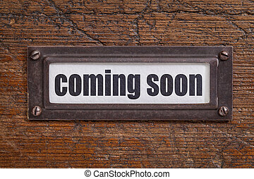 coming soon - file cabinet label - coming soon - file...