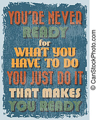 Retro Vintage Motivational Quote Poster. Vector illustration...