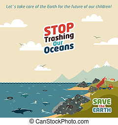 Stop trashing our oceans Save the Earth eco illustration