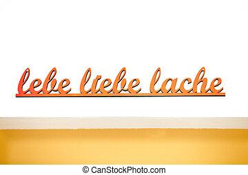 German handwritten phrase lebe liebe lache - German written...