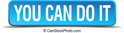 you can do it blue 3d realistic square isolated button