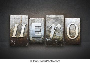 Hero Letterpress - The word HERO written in vintage...