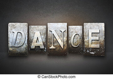 Dance Letterpress - The word DANCE written in vintage...