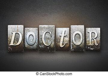 Doctor Letterpress - The word DOCTOR written in vintage...
