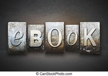 eBook Letterpress - The word eBOOK written in vintage...