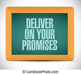 deliver on your promises message on board illustration...