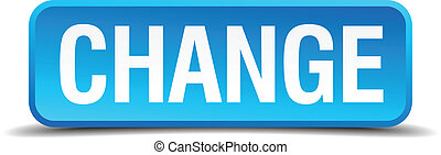 change blue 3d realistic square isolated button