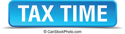 Tax time blue 3d realistic square isolated button