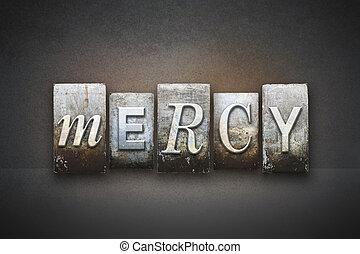 Mercy Letterpress - The word MERCY written in vintage...