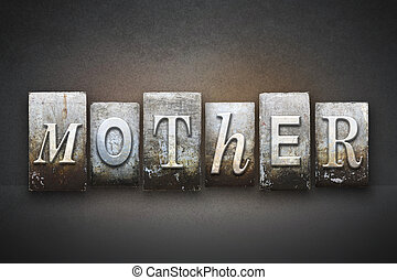 Mother Letterpress - The word MOTHER written in vintage...