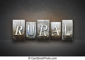 Rural Theme Letterpress - The word RURAL written in vintage...