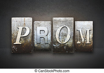 Prom Theme Letterpress - The word PROM written in vintage...