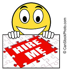Hire Me Sign Means Job Candidate Or Freelancer - Hire Me...