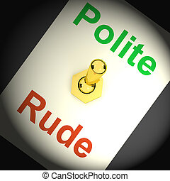 Polite Rude Switch Shows Manners And Disrespect - Polite...