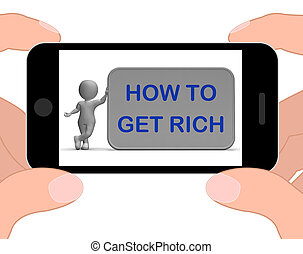 How To Get Rich Phone Means Financial Freedom - How To Get...