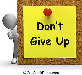 Don't Give Up Note Means Never Or Quit - Don't Give Up Note...