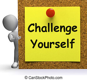 Challenge Yourself Note Means Be Determined Or Motivated -...