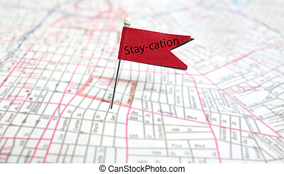 Staycation - Stay-cation flag pin on a map - local vacation...
