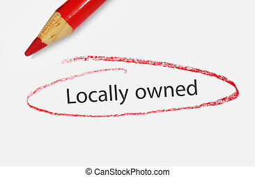 locally owned - Locally Owned text circled in red pencil -...