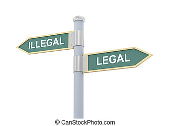 3d illegal legal road sign - 3d illustration of roadsign of...