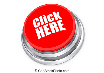 Click here button - Click here push button isolated on white...
