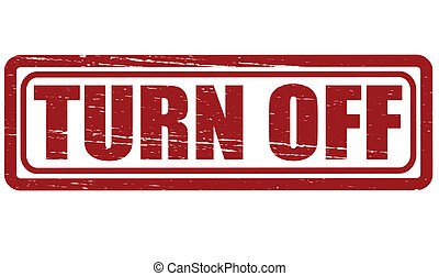 Turn off - Rubber stamp with text turn off inside, vector...