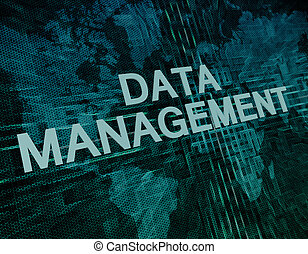 Data Management text concept on green digital world map...
