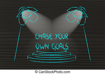 spotlights on success, chase your own goals - chase your own...