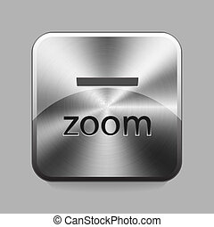 Chrome button - Zoom chrome or metal button or icon vector...