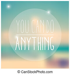 Quote, inspirational poster, typographical design, blurred...