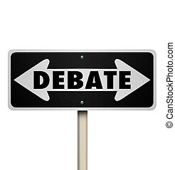 Debate 2 Two Way Road Street Sign Choose Side - Debate word...