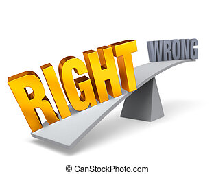 "Right Weighs In Against Wrong - Bright, gold ""RIGHT"" weighs..."