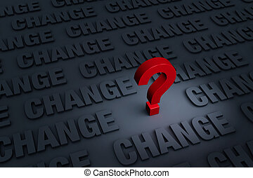 """Worried About Change - A red """"?"""" stands out in a dark..."""