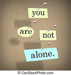 You Are Not Alone Words 3d Saying Bulletin Board