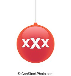 Christmasn ball with a triple x sign - illustration of an...