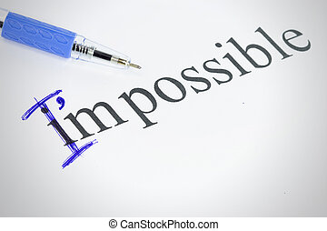 Change the word impossible to I am possible you can change...